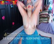 Trailer Ice Alien Cowgirl Impregnation - Full Video- LunaMelek.Manyvids.com from melek gutgun
